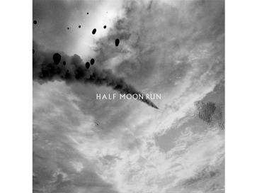 Half Moon Run [CAN]